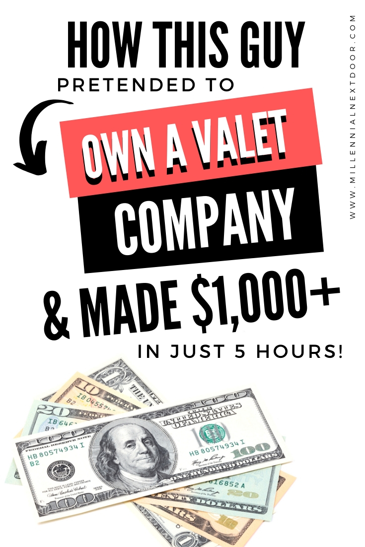 How this guy pretended to own a valet company and made $1,000+