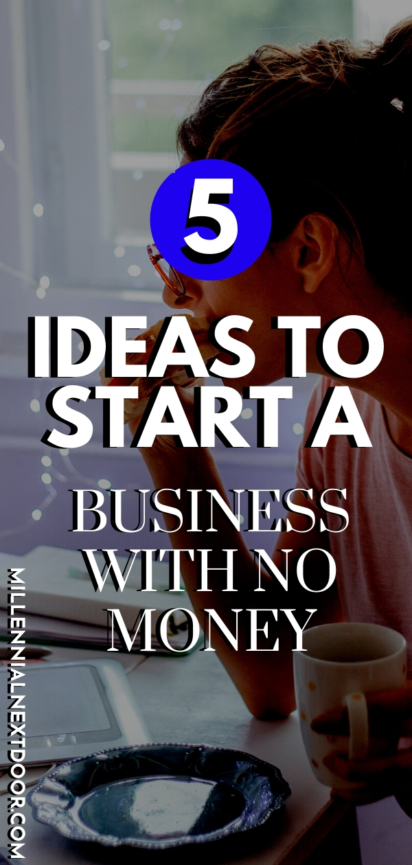 5 Ideas to Start a Business with No Money