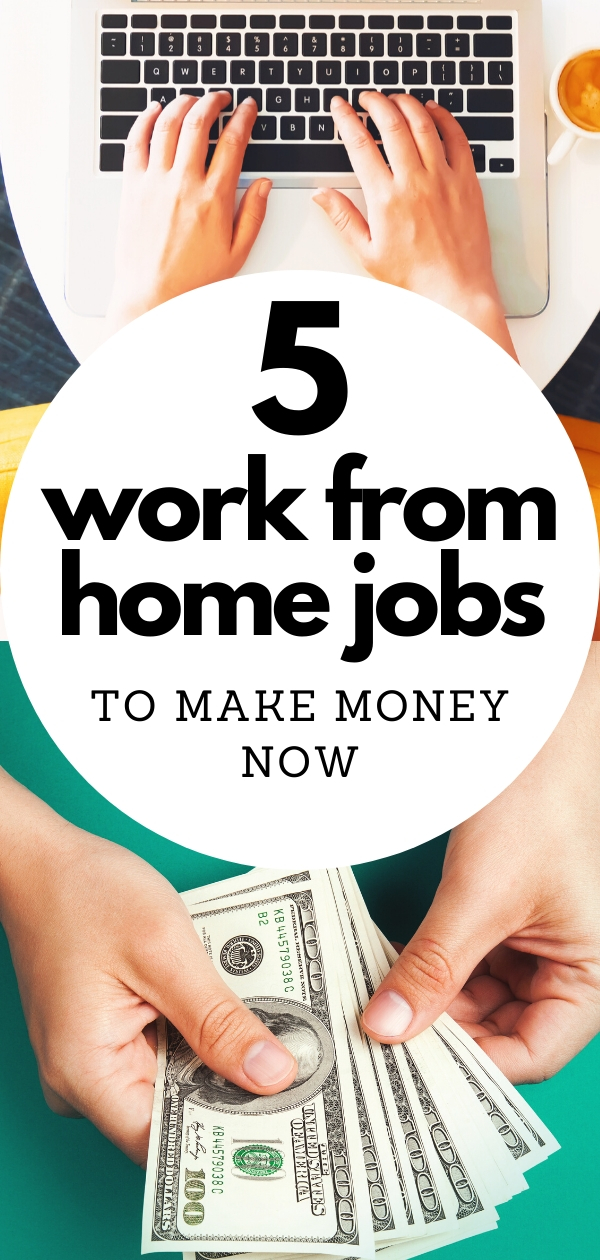 5 Work from Home Jobs to Make Money Now