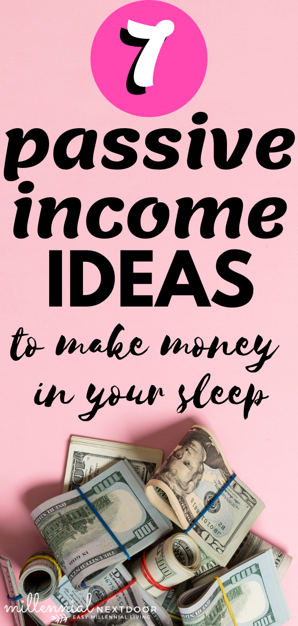 7 Passive Income Ideas to Make Money in Your Sleep