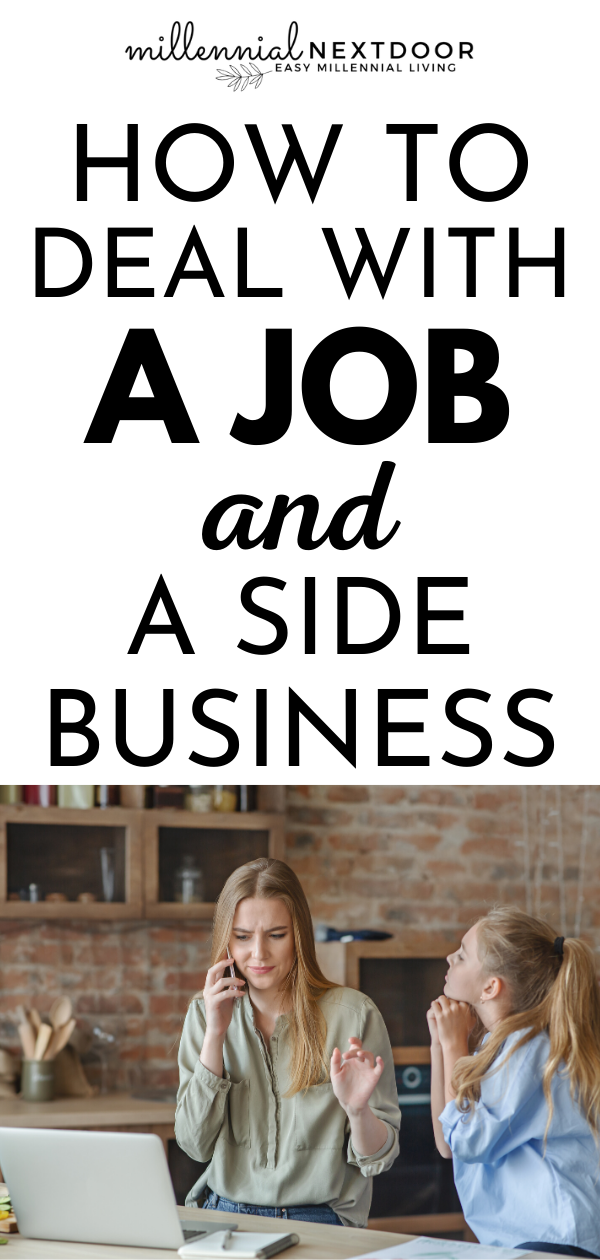How to Deal With a Day Job and a Side Business